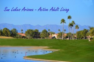 Active adult communities in Sun Lakes AZ.